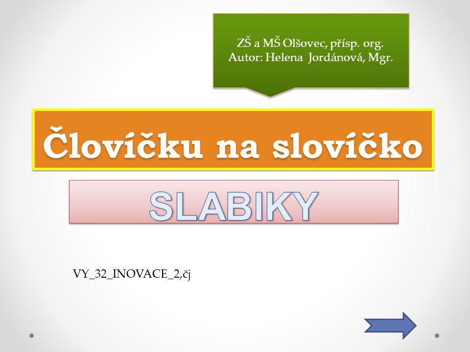 Človíčku na slovíčko ZŠ a MŠ Olšovec, přísp. org.