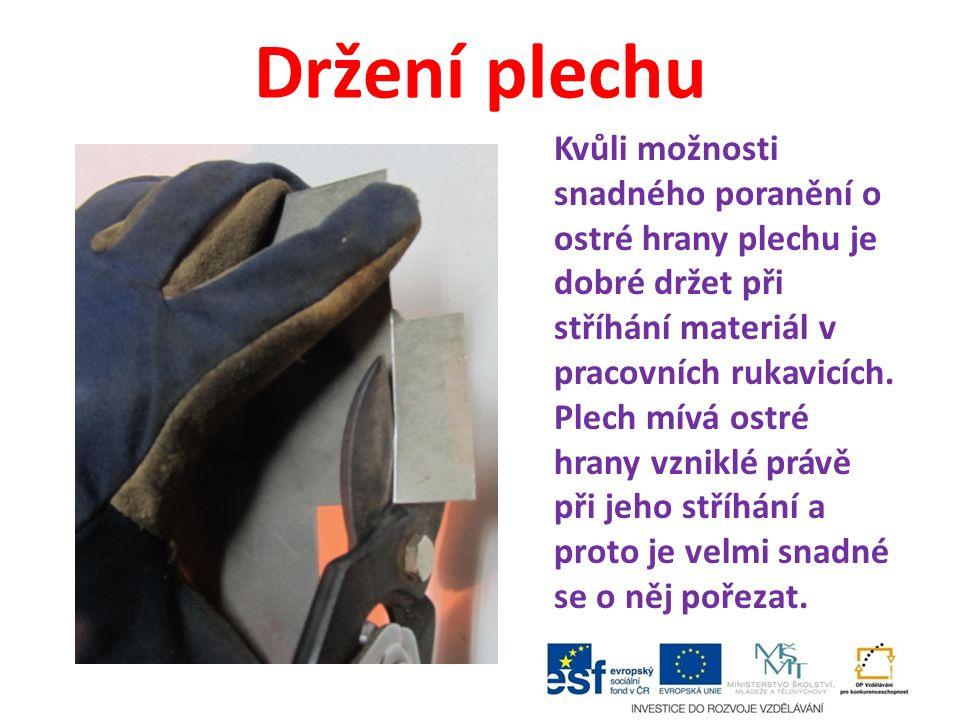 Postup při stříhání Při stříhání plechu je nutné stříhat tak, aby ryska zůstala na ustřiženém materiálu viditelná.