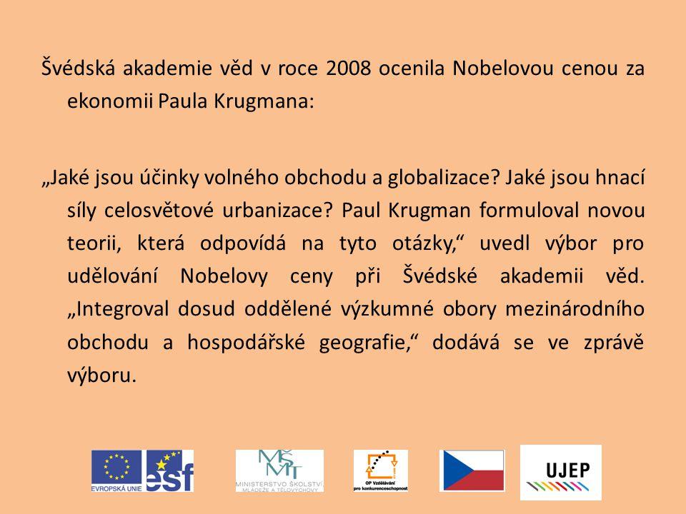"""Švédská akademie věd v roce 2008 ocenila Nobelovou cenou za ekonomii Paula Krugmana: """"Jaké jsou účinky volného obchodu a globalizace? Jaké jsou hnací"""
