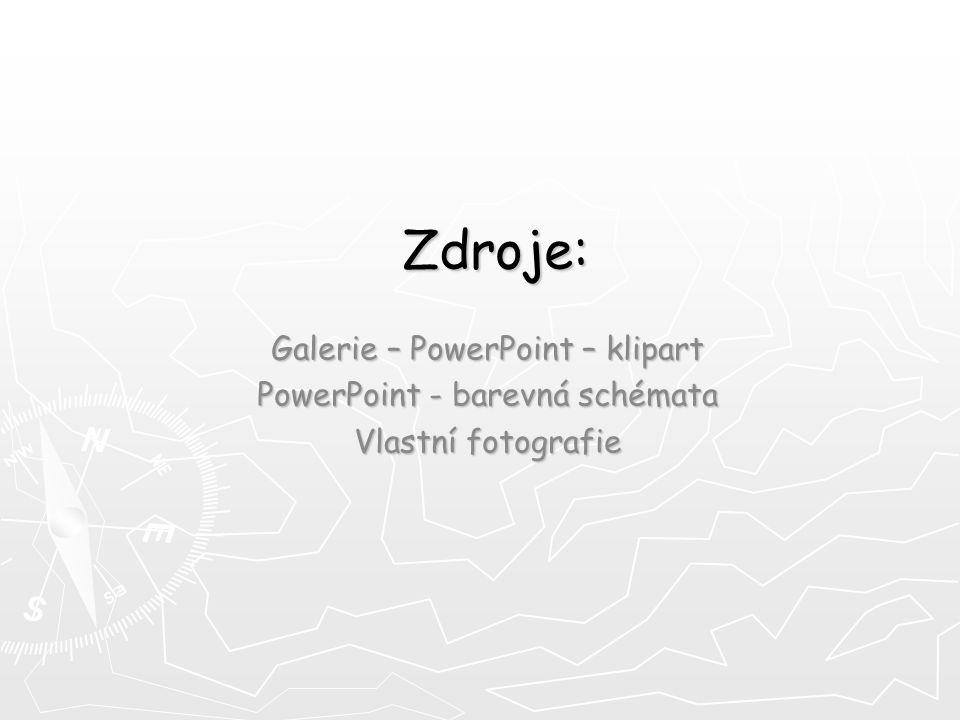 Zdroje: Zdroje: Galerie – PowerPoint – klipart PowerPoint - barevná schémata Vlastní fotografie