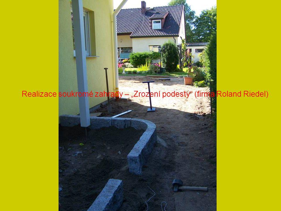 """Realizace soukromé zahrady – """"Zrození podesty (firma Roland Riedel)"""