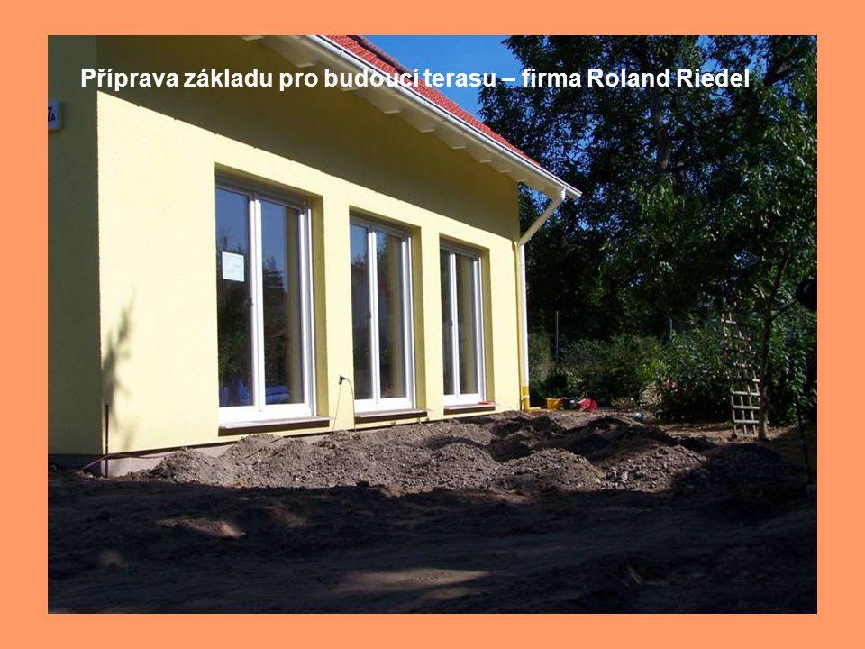 Příprava základu pro budoucí terasu – firma Roland Riedel