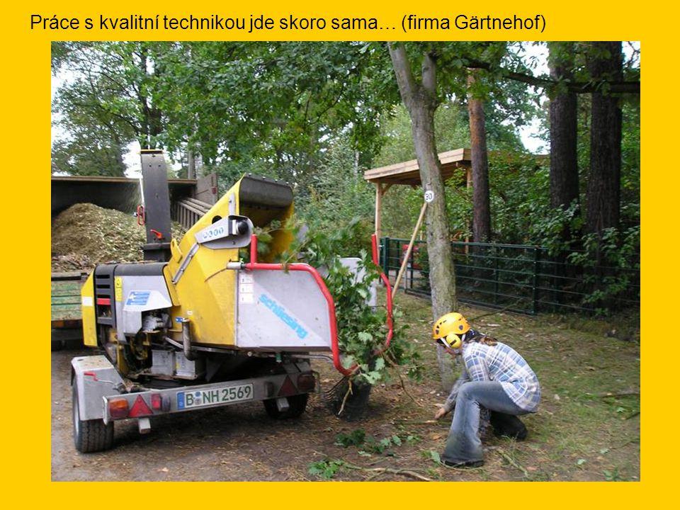 Práce s kvalitní technikou jde skoro sama… (firma Gärtnehof)