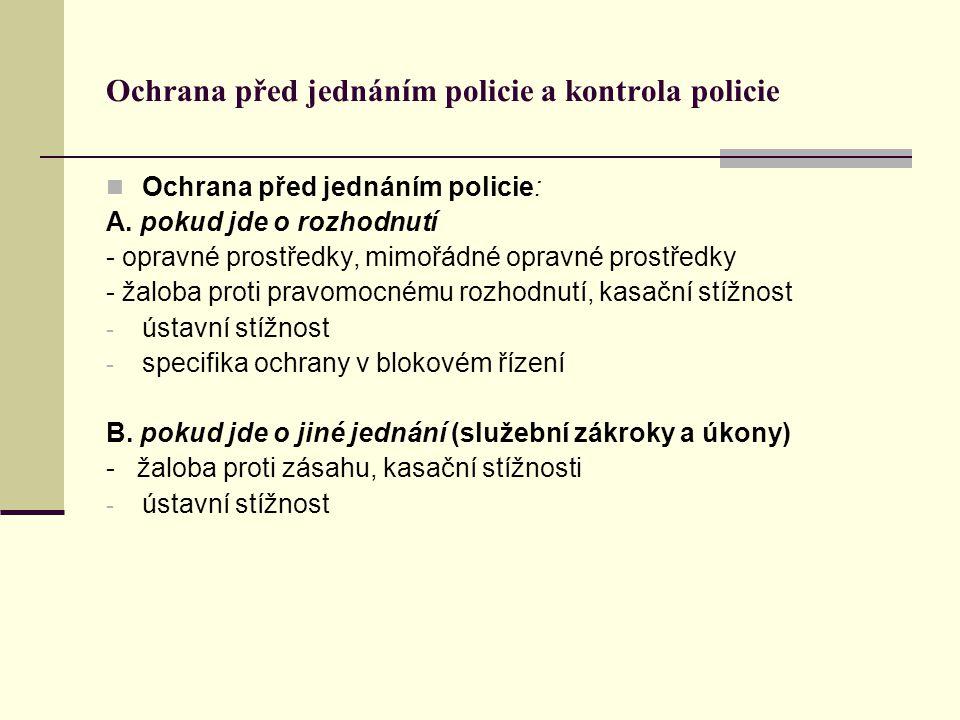 Ochrana před jednáním policie a kontrola policie Ochrana před jednáním policie: A.
