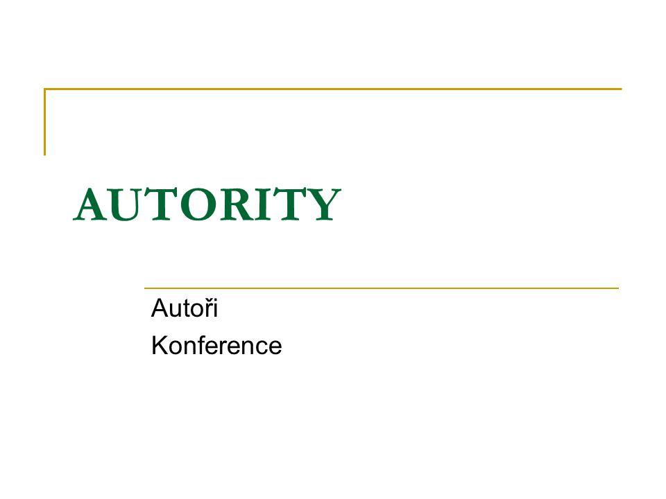 AUTORITY Autoři Konference