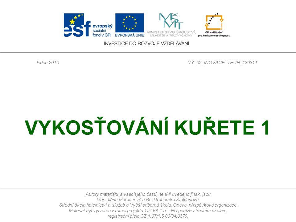 Autory materiálu a všech jeho částí, není-li uvedeno jinak, jsou Mgr. Jiřina Moravcová a Bc. Drahomíra Stoklasová. Střední škola hotelnictví a služeb