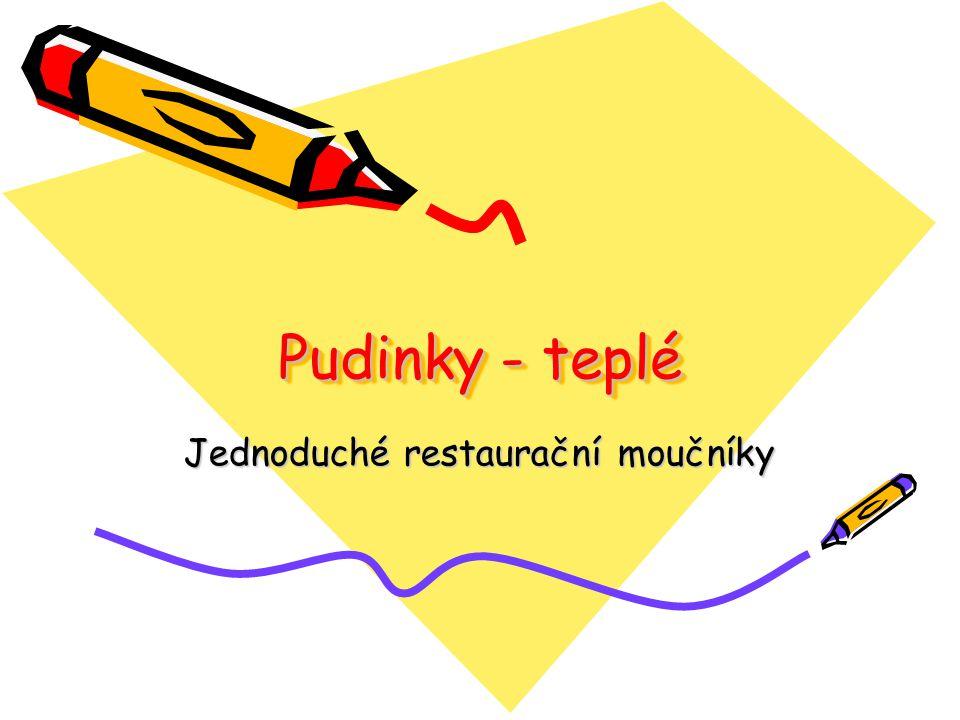 Pudinky - teplé Jednoduché restaurační moučníky