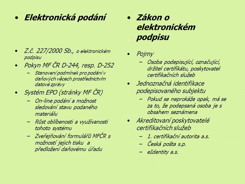 Elektronická podání Z.č.227/2000 Sb., o elektronickém podpisu Pokyn MF ČR D-244, resp.