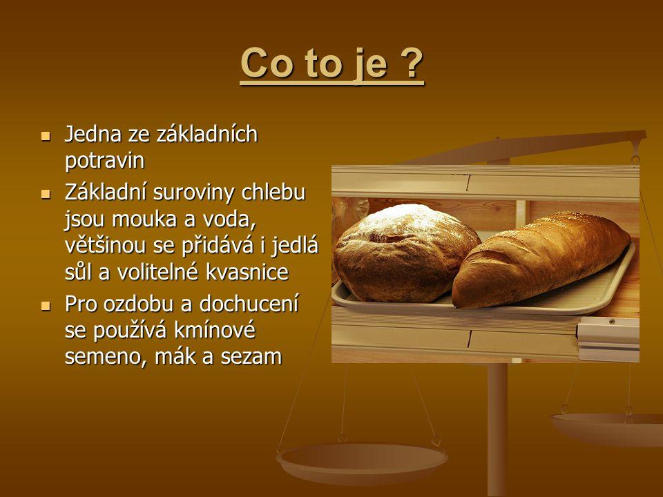 Druhy chlebu Tradiční tmavý žitný Francouzský bílí pšeniční (bageta) Anglický bílí pšeniční (cihla, sendvičovéé plátky) Ruský bílí pšeniční Arabský (pita)