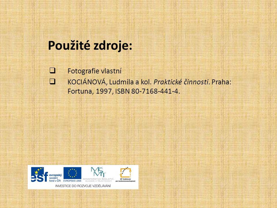 Použité zdroje:  Fotografie vlastní  KOCIÁNOVÁ, Ludmila a kol.