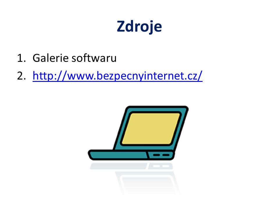 Zdroje 1.Galerie softwaru 2.http://www.bezpecnyinternet.cz/http://www.bezpecnyinternet.cz/