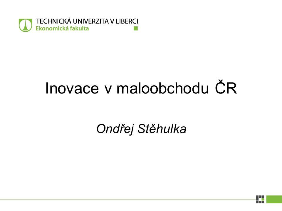 Ondřej Stěhulka Inovace v maloobchodu ČR