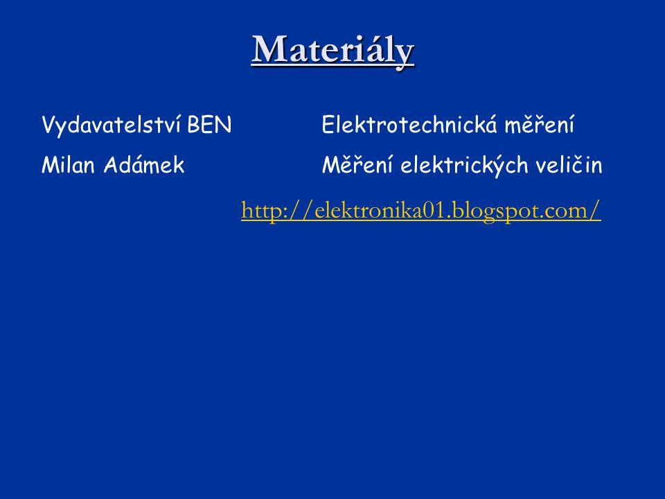 Materiály Vydavatelství BENElektrotechnická měření Milan AdámekMěření elektrických veličin http://elektronika01.blogspot.com/