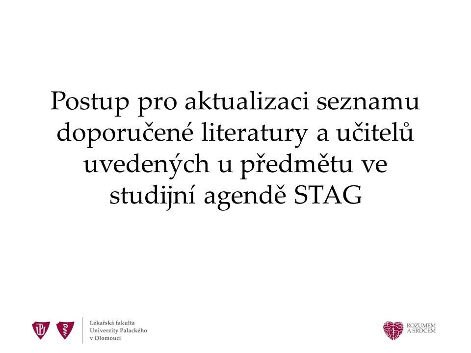 Postup pro aktualizaci seznamu doporučené literatury a učitelů uvedených u předmětu ve studijní agendě STAG