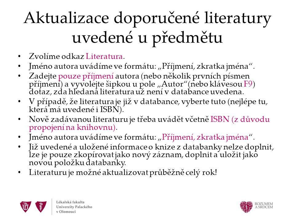 Aktualizace doporučené literatury uvedené u předmětu Zvolíme odkaz Literatura.