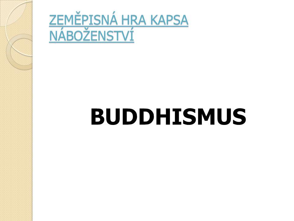 ZEMĚPISNÁ HRA KAPSA NÁBOŽENSTVÍ BUDDHISMUS