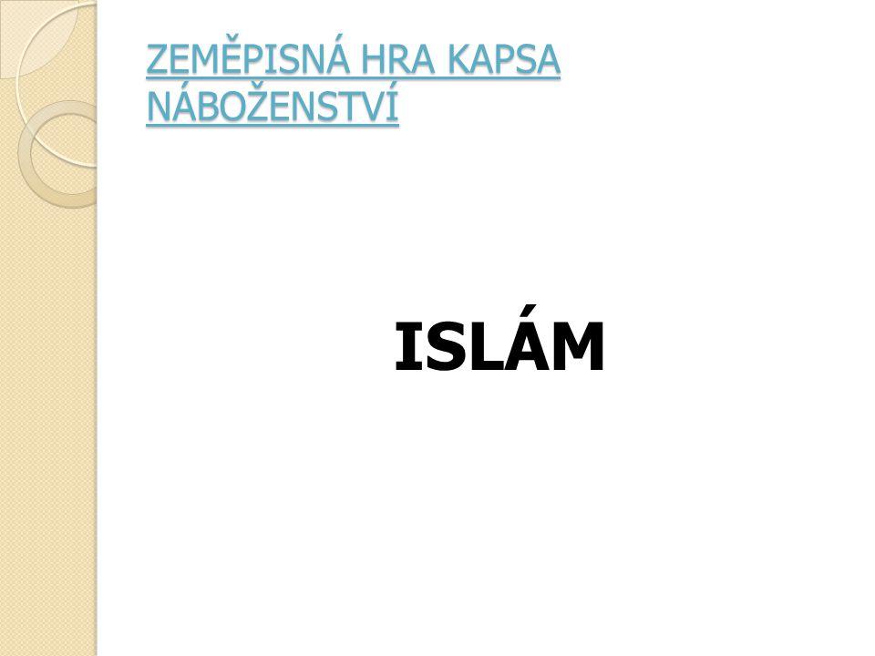 ZEMĚPISNÁ HRA KAPSA NÁBOŽENSTVÍ ISLÁM