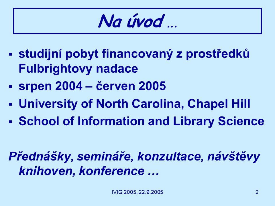 IVIG 2005, 22.9.20053 http://sils.unc.edu