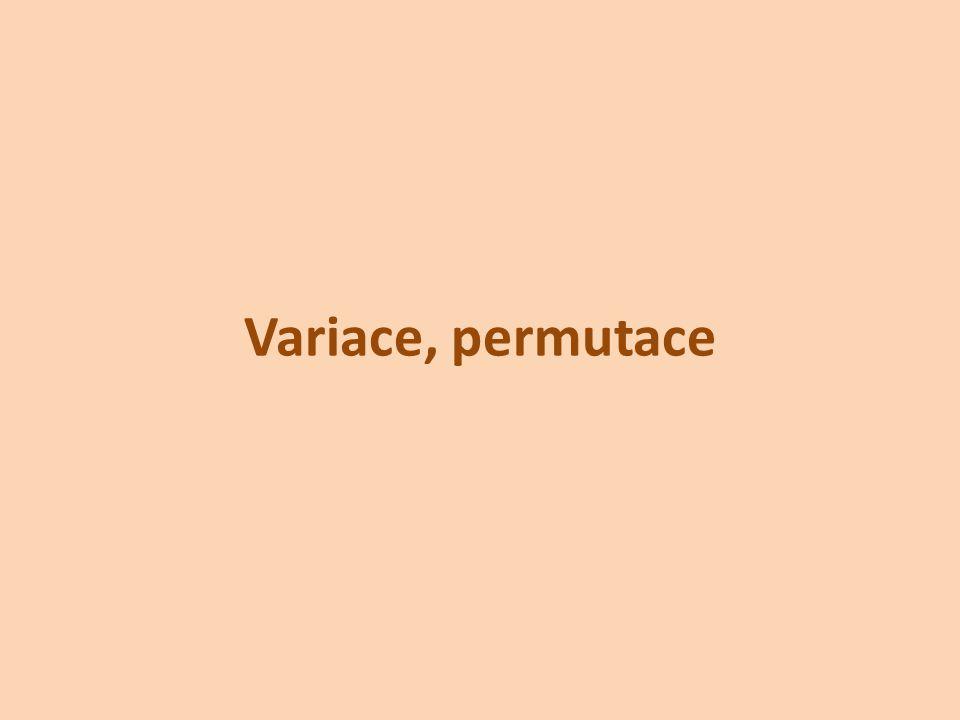 Skupiny bez opakovánís opakováníma) záleží na pořadí VARIACEVARIACE S OPAKOVÁNÍM PERMUTACEPERMUTACE S OPAKOVÁNÍMb) nezáleží na pořadí KOMBINACEKOMBINACE S OPAKOVÁNÍM