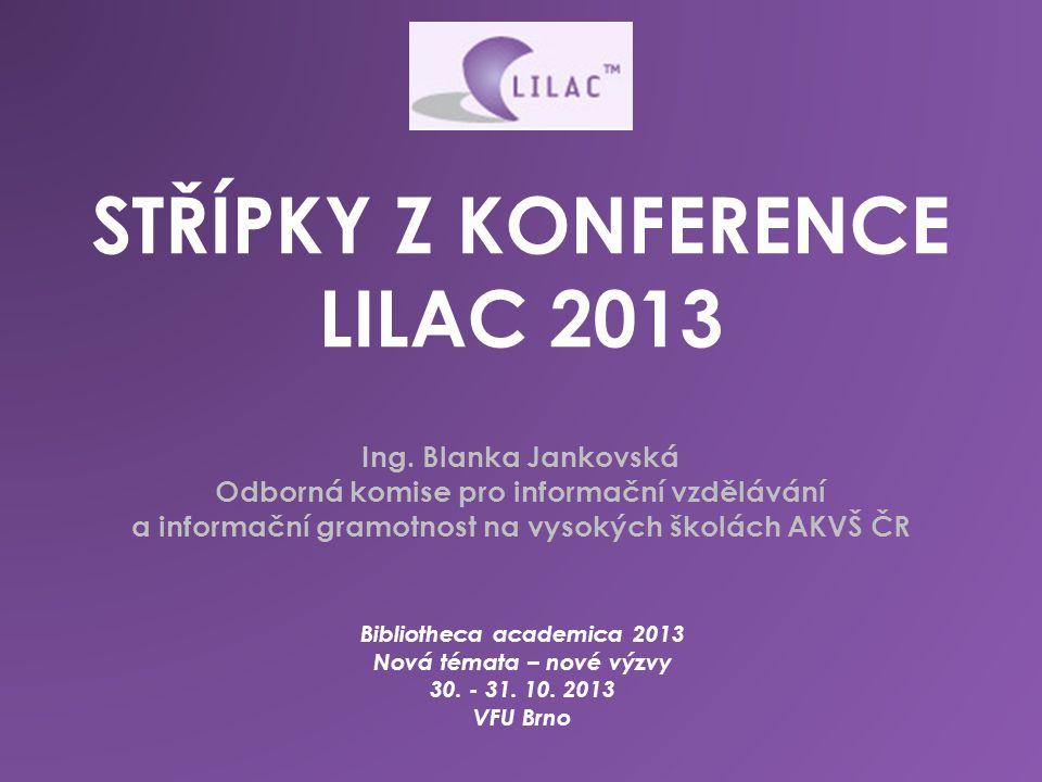 STŘÍPKY Z KONFERENCE LILAC 2013 Ing.