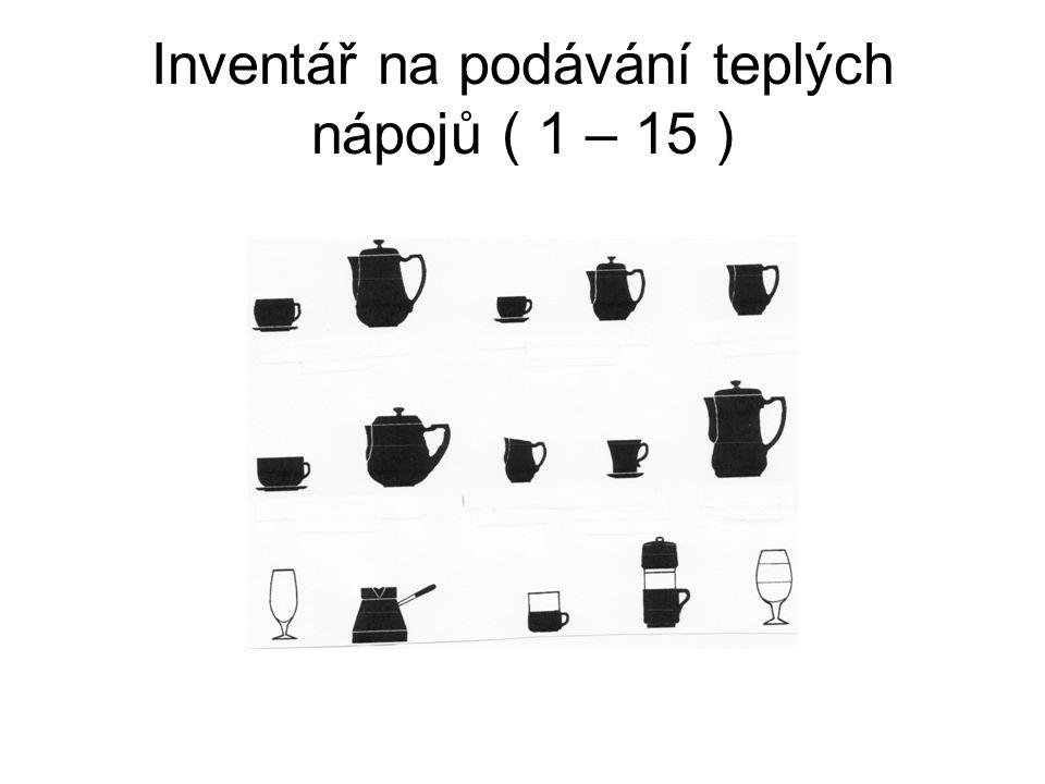 Inventář na podávání teplých nápojů ( 1 – 15 )