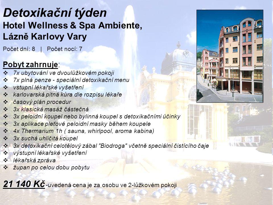 Detoxikační týden Hotel Wellness & Spa Ambiente, Lázně Karlovy Vary Počet dní: 8 | Počet nocí: 7 Pobyt zahrnuje:  7x ubytování ve dvoulůžkovém pokoji