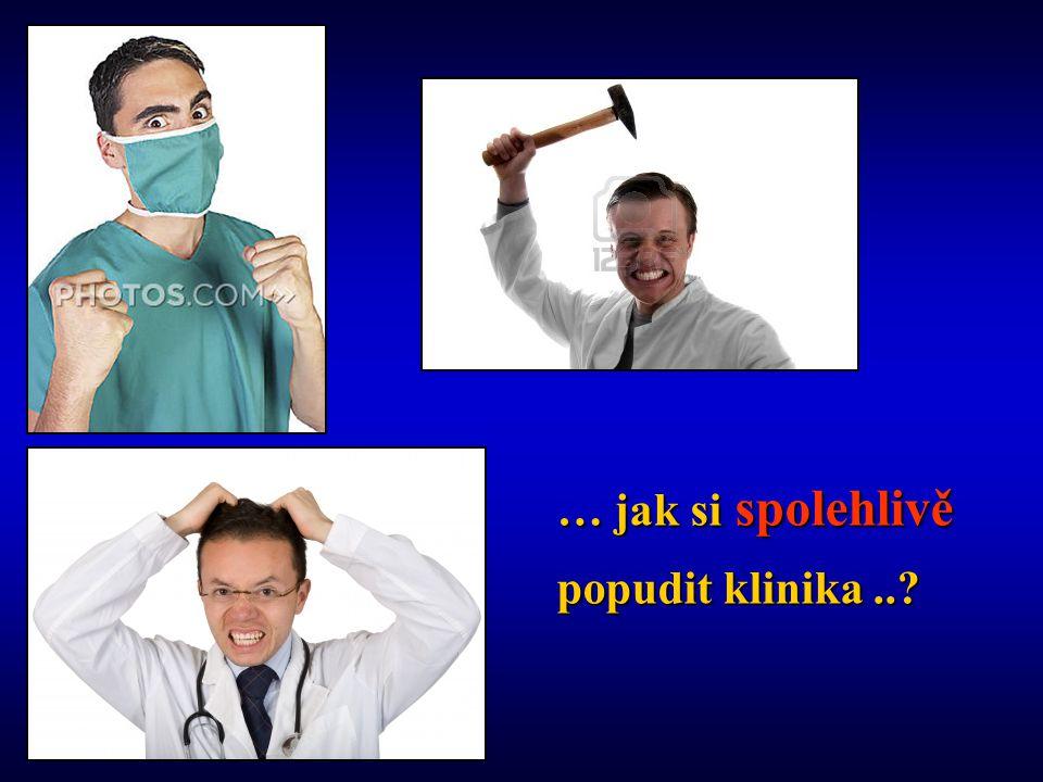 … jak si spolehlivě popudit klinika..