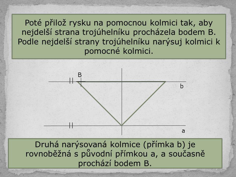Poté přilož rysku na pomocnou kolmici tak, aby nejdelší strana trojúhelníku procházela bodem B. Podle nejdelší strany trojúhelníku narýsuj kolmici k p