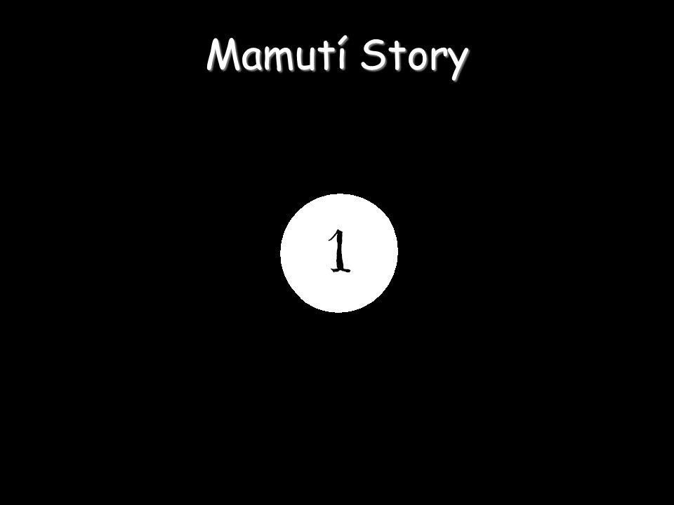 Mamutí Story