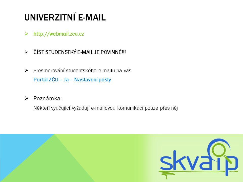 UNIVERZITNÍ E-MAIL  http://webmail.zcu.cz  ČÍST STUDENSTKÝ E-MAIL JE POVINNÉ!!!  Přesměrování studentského e-mailu na váš Portál ZČU – Já – Nastave