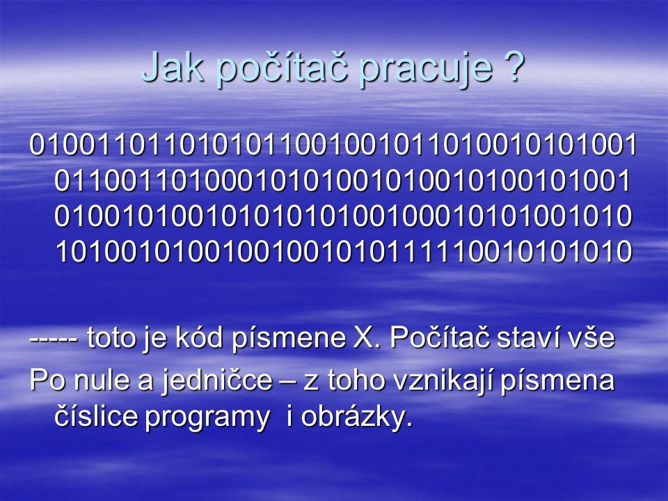 První počítač  Eniac- 1953  Procesor: 193 Khz  Pamět RAM : 20 bit  I dnešní kalkulačka je chytřejší než ENIAC Toto byl první počítač-pradědeček všech počítačů