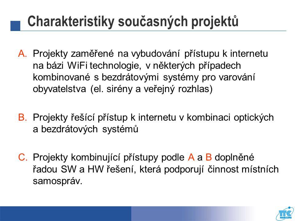 Charakteristiky současných projektů A.Projekty zaměřené na vybudování přístupu k internetu na bázi WiFi technologie, v některých případech kombinované s bezdrátovými systémy pro varování obyvatelstva (el.