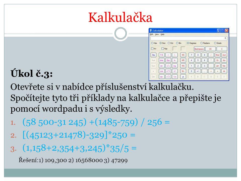 Kalkulačka Úkol č.3: Otevřete si v nabídce příslušenství kalkulačku.
