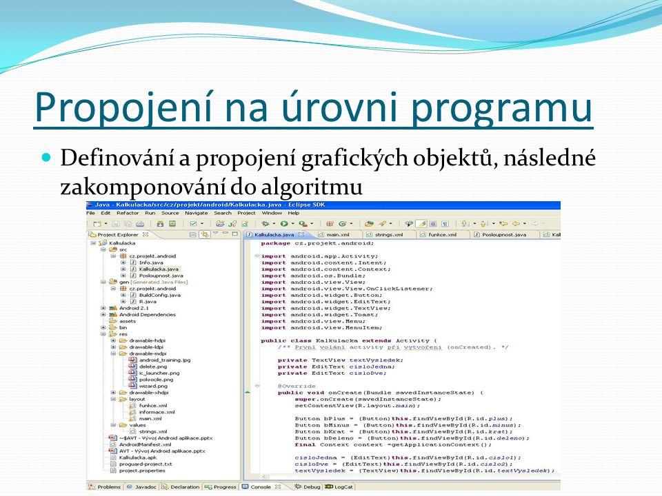Propojení na úrovni programu Definování a propojení grafických objektů, následné zakomponování do algoritmu