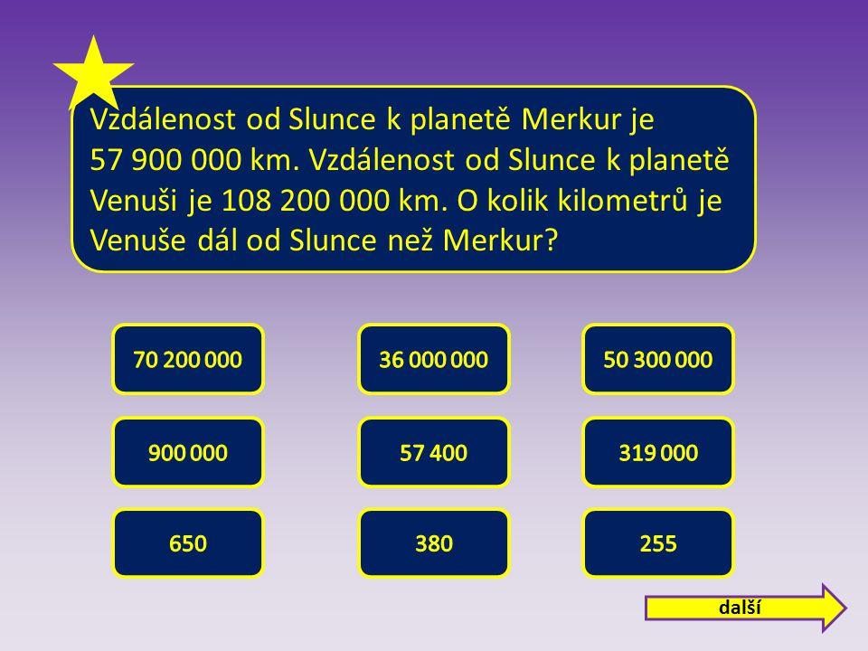 Vzdálenost od Slunce k planetě Merkur je 57 900 000 km.