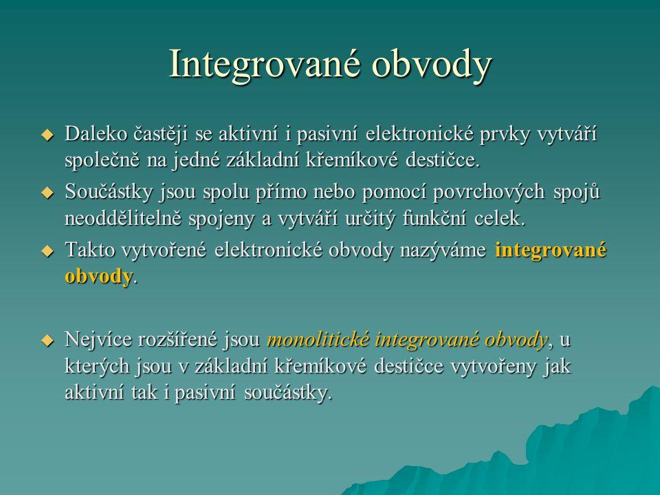 Integrované obvody  Plně zákaznické obvody  Vyrábějí se úplně podle požadavků zákazníka, tj.