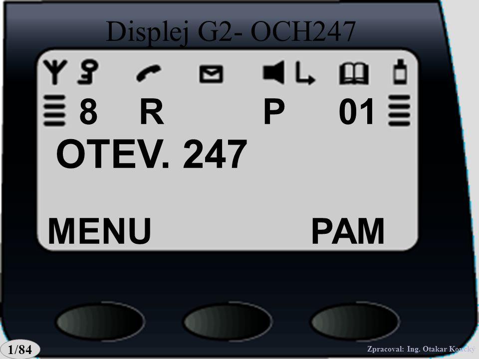 Zpracoval: Ing. Otakar Koucký MENUPAM PEGAS - SUB P018 Displej G2-pohotovostní stav 1/84 Zpracoval: Ing. Otakar Koucký