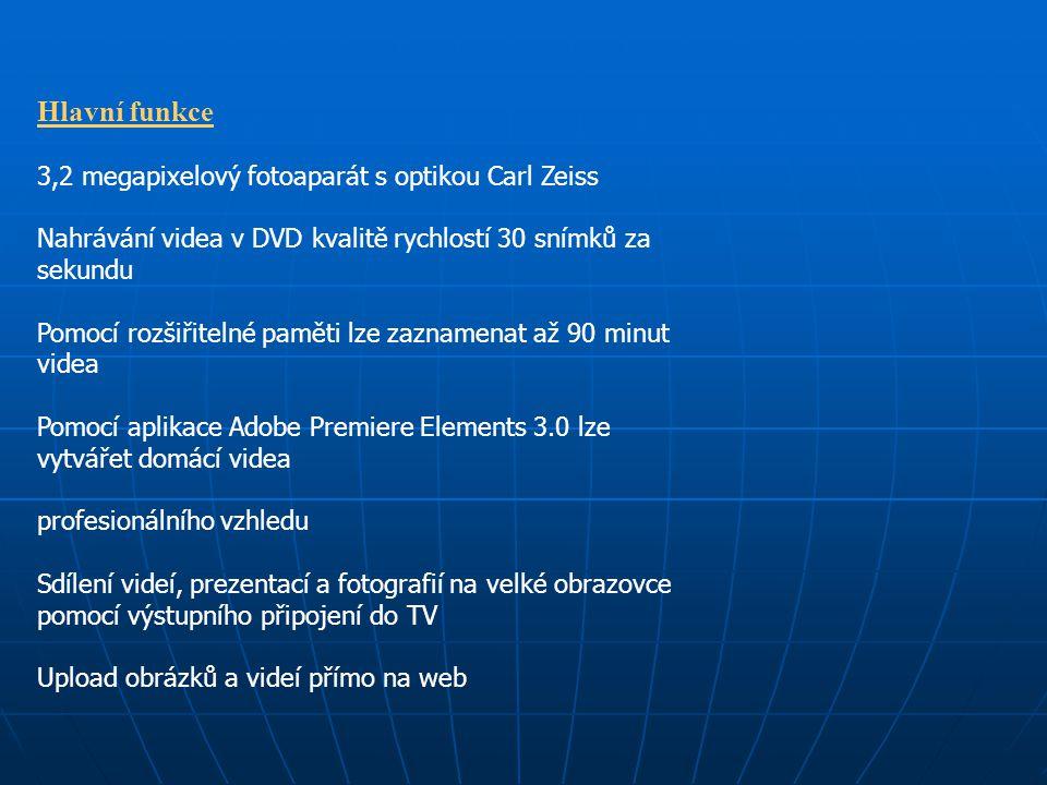 Hlavní funkce 3,2 megapixelový fotoaparát s optikou Carl Zeiss Nahrávání videa v DVD kvalitě rychlostí 30 snímků za sekundu Pomocí rozšiřitelné paměti lze zaznamenat až 90 minut videa Pomocí aplikace Adobe Premiere Elements 3.0 lze vytvářet domácí videa profesionálního vzhledu Sdílení videí, prezentací a fotografií na velké obrazovce pomocí výstupního připojení do TV Upload obrázků a videí přímo na web