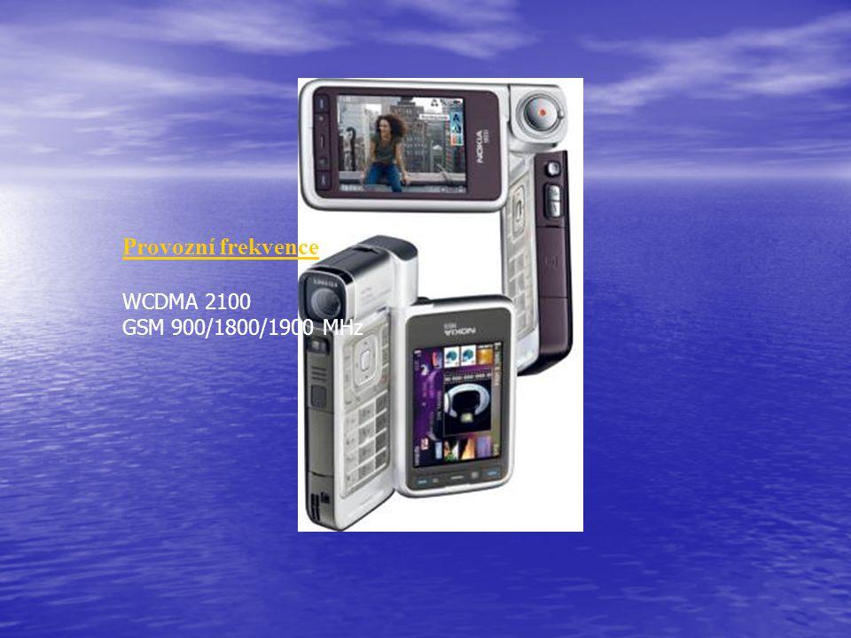 Provozní frekvence WCDMA 2100 GSM 900/1800/1900 MHz
