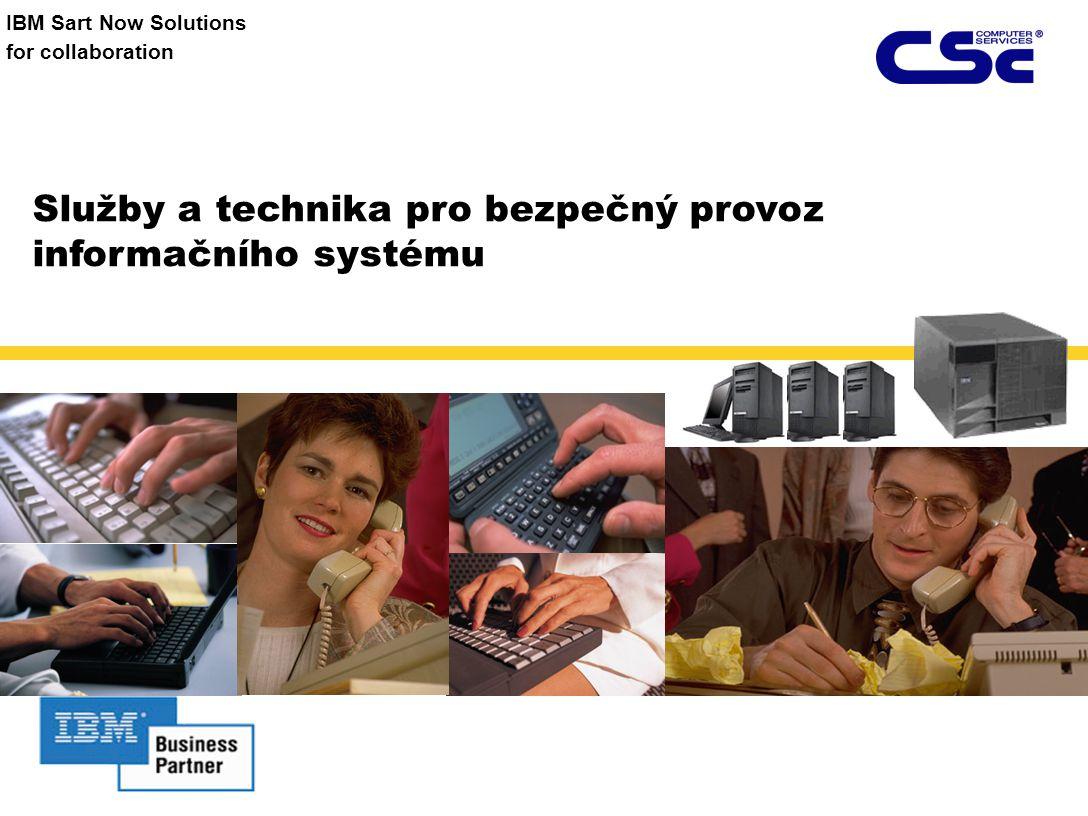 IBM Sart Now Solutions for collaboration Služby a technika pro bezpečný provoz informačního systému
