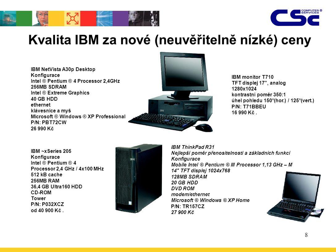 8 IBM ThinkPad R31 Nejlepší poměr přenositelnosti a základních funkcí Konfigurace Mobile Intel ® Pentium ® III Processor 1,13 GHz – M 14