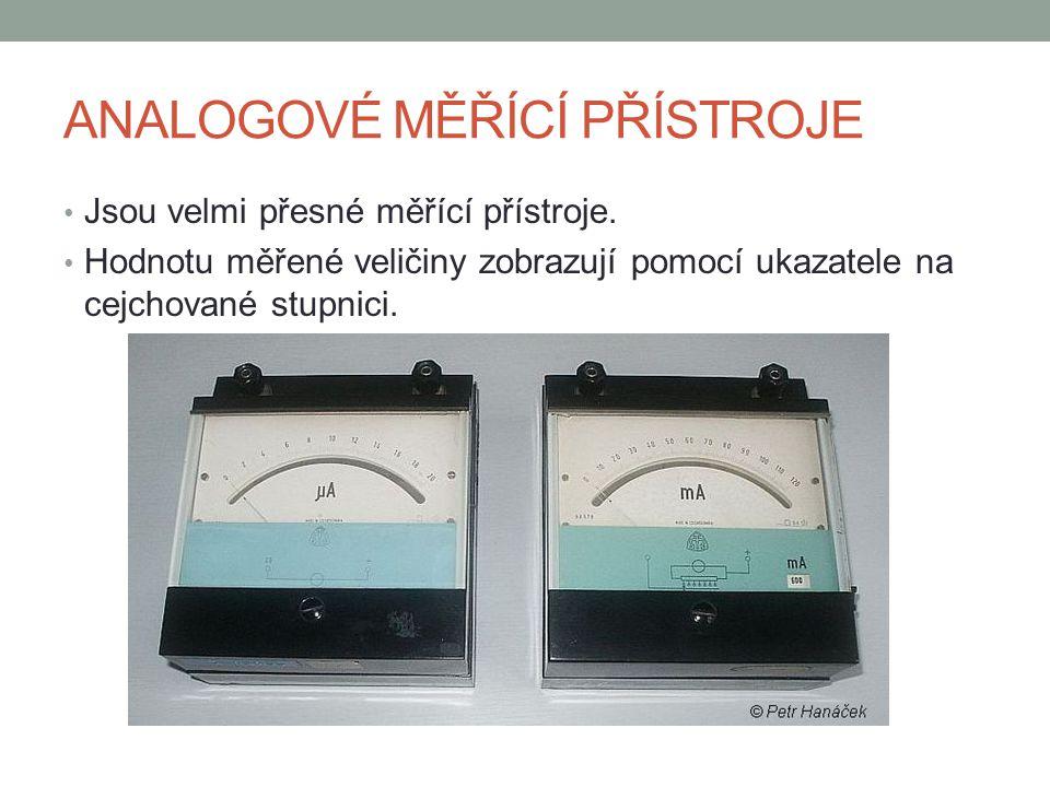 DIGITÁLNÍ MĚŘÍCÍ PŘÍSTROJE Jsou elektronické měřící přístroje, které potřebují napájení.
