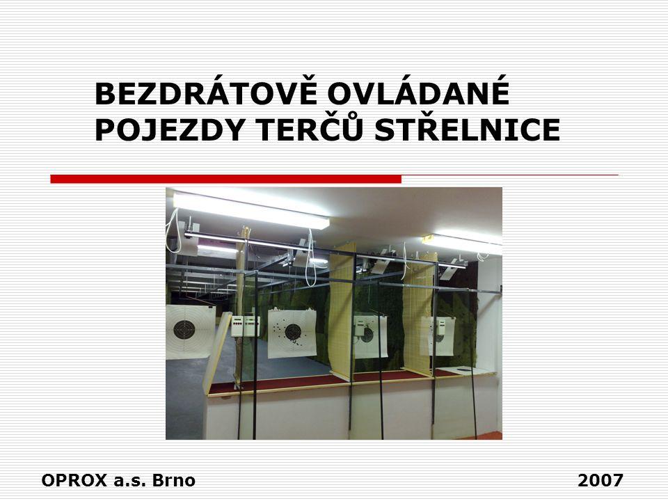 BEZDRÁTOVĚ OVLÁDANÉ POJEZDY TERČŮ STŘELNICE OPROX a.s. Brno 2007