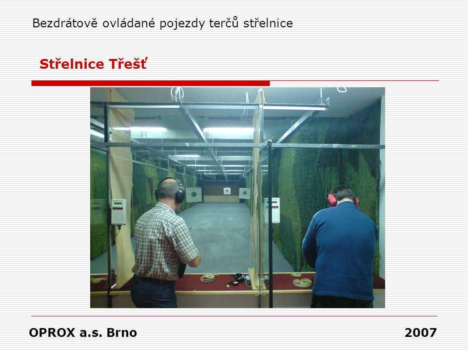OPROX a.s. Brno 2007 Bezdrátově ovládané pojezdy terčů střelnice Střelnice Třešť
