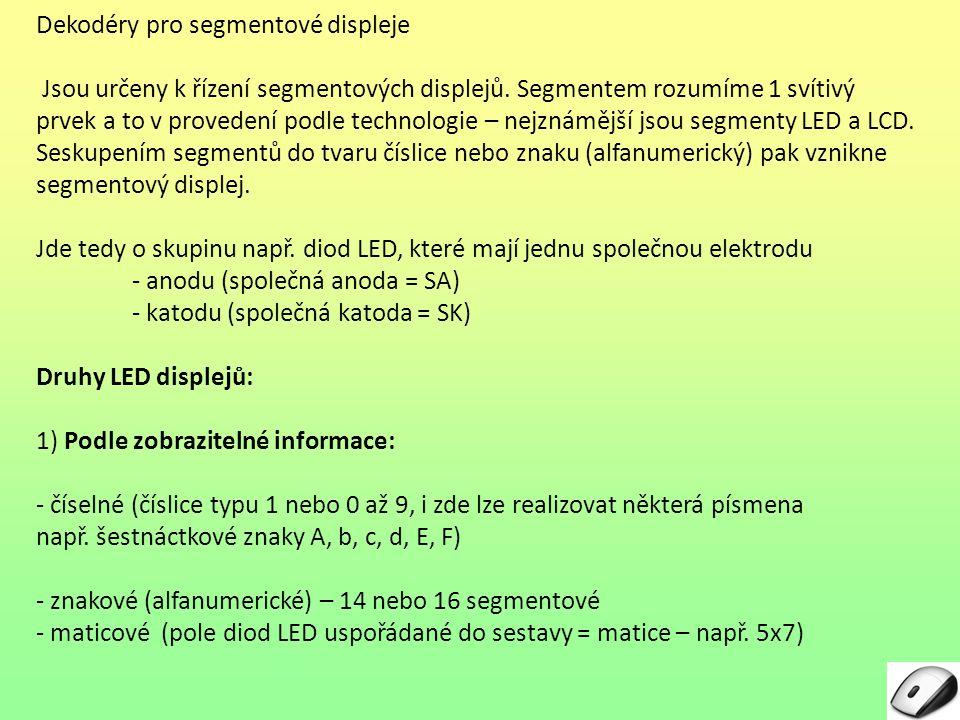 Dekodéry pro segmentové displeje Jsou určeny k řízení segmentových displejů.