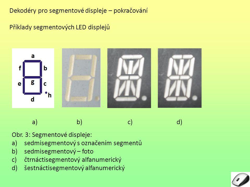 Dekodéry pro segmentové displeje – pokračování Příklady segmentových LED displejů Obr.