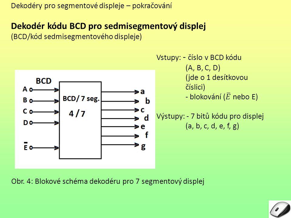 Obr. 4: Blokové schéma dekodéru pro 7 segmentový displej