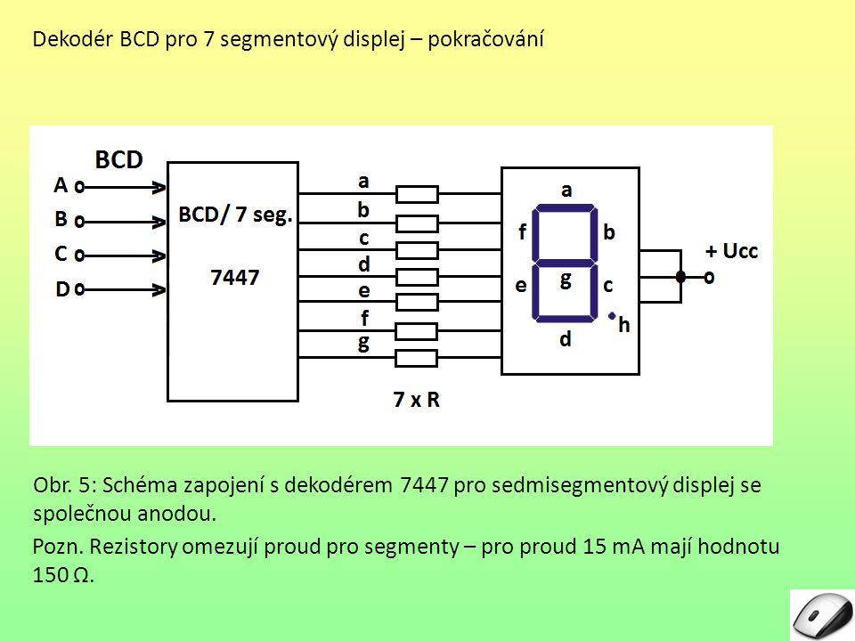 Dekodér BCD pro 7 segmentový displej – pokračování Pozn.