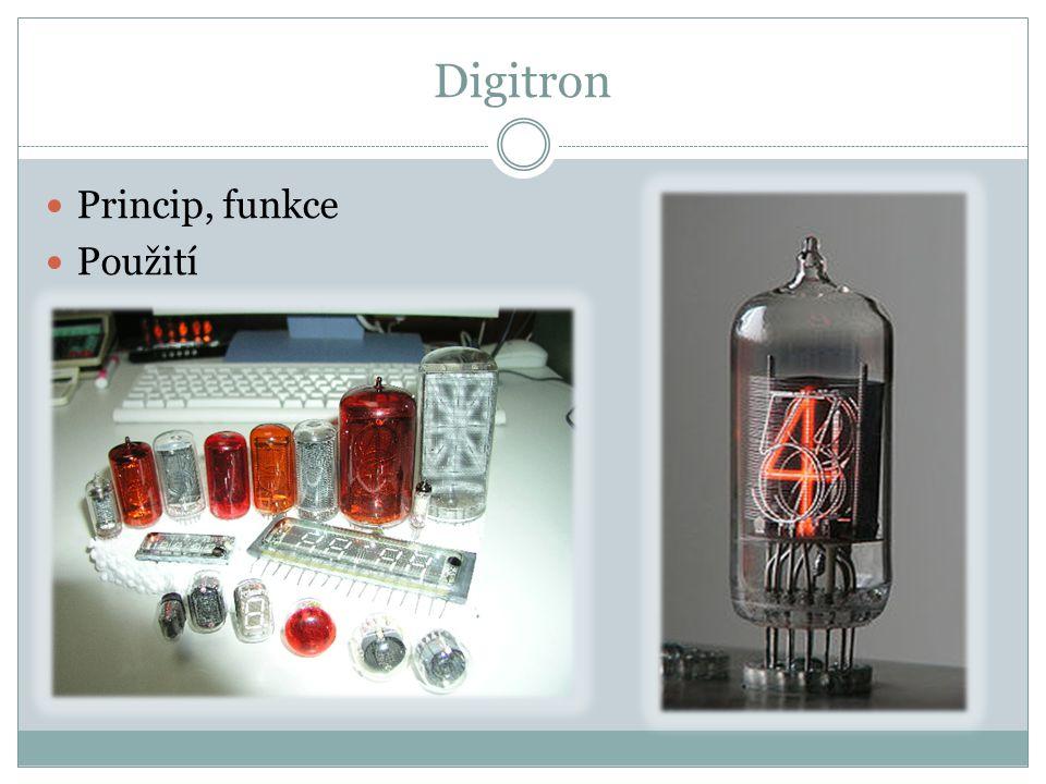 Digitron Princip, funkce Použití