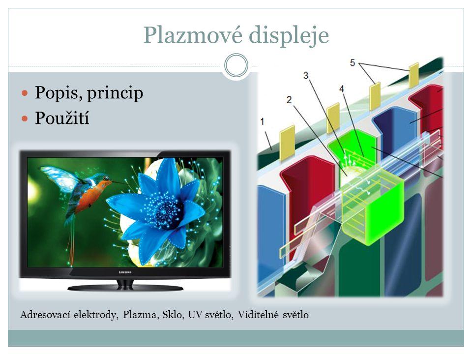 Plazmové displeje Popis, princip Použití Adresovací elektrody, Plazma, Sklo, UV světlo, Viditelné světlo